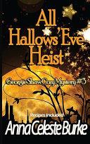 All Hallows' Eve Heist Georgie Shaw Cozy Mystery #3 ebook