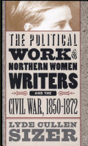 Pdf The Political Work of Northern Women Writers and the Civil War, 1850-1872