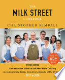"""The Milk Street Cookbook: The Definitive Guide to the New Home Cooking, Including Every Recipe from Every Episode of the TV Show, 2017-2020"" by Christopher Kimball"