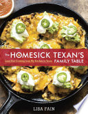 The Homesick Texan's Family Table  : Lone Star Cooking from My Kitchen to Yours