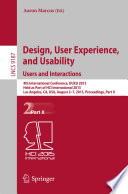 """Design, User Experience, and Usability: Users and Interactions: 4th International Conference, DUXU 2015, Held as Part of HCI International 2015, Los Angeles, CA, USA, August 2-7, 2015, Proceedings, Part II"" by Aaron Marcus"