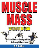 Muscle Mass Without A Gym  Gain Monkey Strength With Bodyweight Exercises