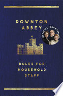 The Downton Abbey Rules for Household Staff Book
