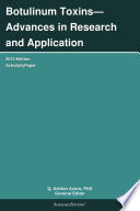 Botulinum Toxins   Advances in Research and Application  2013 Edition