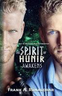 The Spirit of Hunir Awakens  Part 1