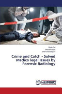 Crime and Catch   Solved Medico Legal Issues by Forensic Radiology