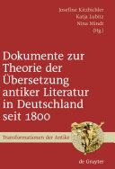Dokumente zur Theorie der Übersetzung antiker Literatur in Deutschland seit 1800