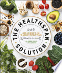 """The Healthspan Solution: How and What to Eat to Add Life to Your Years: 100 Easy, Whole-Food Recipes"" by Raymond J. Cronise, Julieanna Hever, M.S., R.D., C.P.T"
