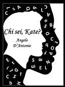 Chi sei, Kate?