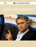 Jose Mourinho 178 Success Facts   Everything You Need to Know about Jose Mourinho