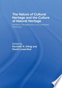 The Nature Of Cultural Heritage And The Culture Of Natural Heritage