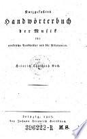 Kurzgefaßtes Hauptwörterbuch der Musik für praktische Tonkünstler und für Dilettanten
