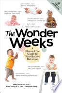 """The Wonder Weeks: A Stress-Free Guide to Your Baby's Behavior (6th Edition)"" by Xaviera Plas-Plooij, Frans X. Plooij, Hetty van de Rijt"