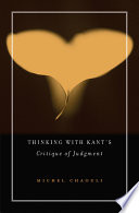 Thinking With Kant S Critique Of Judgment