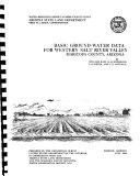 Basic Ground water Data for Western Salt River Valley  Maricopa County  Arizona