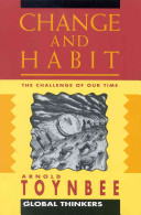 Change and Habit  the Challenge of Our Time Book