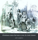 Christmas comes but once a year  by Luke Limner