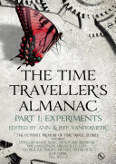 The Time Traveller's Almanac Part I - Experiments