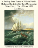 A Journey from Prince of Wales's Fort in Hudson's Bay to the Northern Ocean Pdf/ePub eBook