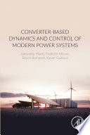 Converter-Based Dynamics and Control of Modern Power Systems