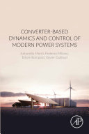 Converter Based Dynamics and Control of Modern Power Systems