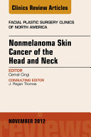Nonmelanoma Skin Cancer of the Head and Neck  An Issue of Facial Plastic Surgery Clinics  E Book