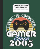 Composition Notebook   Level 15 Complete Gamer Since 2005