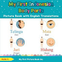 My First Indonesian Body Parts Picture Book with English Translations  Bilingual Early Learning   Easy Teaching Indonesian Books for Kids