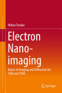 Electron Nano-Imaging: Basics of Imaging and Diffraction for TEM and ...