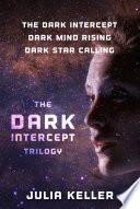 The Dark Intercept Trilogy