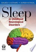 Sleep in Childhood Neurological Disorders