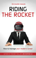 Riding The Rocket: How To Manage Your Modern Career