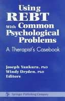 Using REBT with Common Psychological Problems