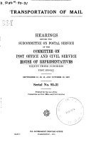 Transportation Of Mail Hearings Before The Subcommittee On Postal Service 93 1 September 12 13 18 And October 16 1973