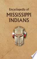 Encyclopedia of Mississippi Indians