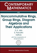 Noncommutative Rings  Group Rings  Diagram Algebras  and Their Applications