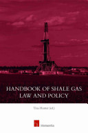 Handbook Of Shale Gas Law And Policy