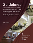 Guidelines for Design and Construction of Residential Health, Care, and Support Facilities
