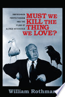 Free Must We Kill the Thing We Love? Book