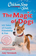 Chicken Soup for the Soul  The Magic of Dogs