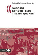 School Safety and Security Keeping Schools Safe in Earthquakes