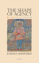 The Shape of Agency