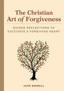 The Christian Art of Forgiveness