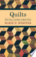 Quilts   Their Story and How to Make Them