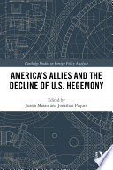 America S Allies And The Decline Of Us Hegemony