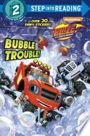 Bubble Trouble   Blaze and the Monster Machines