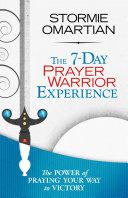 The 7-Day Prayer Warrior Experience (Free One-Week Devotional) [Pdf/ePub] eBook
