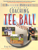 The Baffled Parent s Guide to Coaching Tee Ball