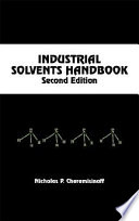Industrial Solvents Handbook, Revised And Expanded