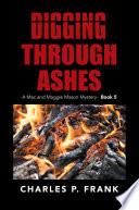 Digging Through Ashes  : A Mac and Maggie Mason Mystery - , Bücher 5